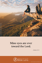 Bible Lens: Mine eyes are ever towards the Lord (csps bl19)