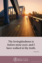 Bible Lens: Thy lovingkindness is before mine eyes (csps bl24)