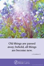 Bible Lens: Old things are passed away (csps bl5)