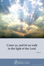 Bible Lens: Come ye, let us walk (csps bl7)