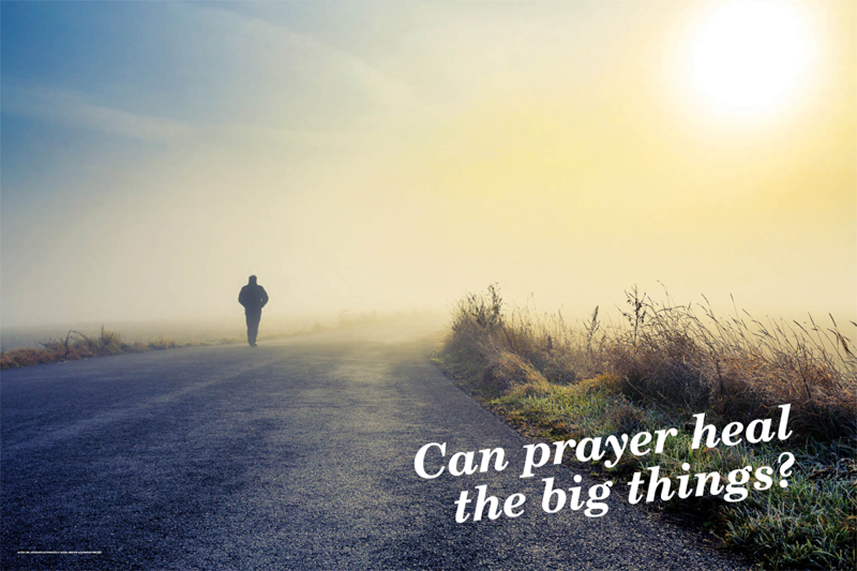 Can prayer heal the big things? (csps i7)