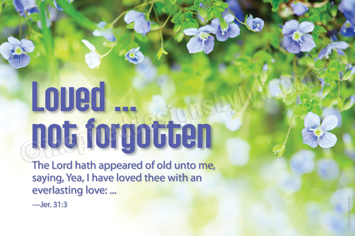 Loved not forgotten (H12)
